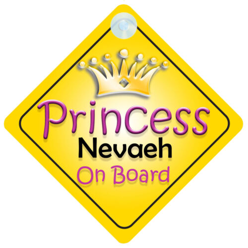 Princess Nevaeh On Board Girl Car Sign Child//Baby Gift//Present 002