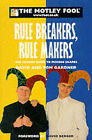 The Motley Fool Rule Breakers, Rule Makers: The Foolish Guide to Picking Shares by Tom Gardner, David Gardner (Paperback, 2000)