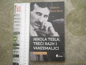 NIKOLA TESLA The Third Reich and aliens Book,Serbian language 2015 Serbia WWII