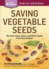 Saving Vegetable Seeds: Harvest, Clean, Store, and Plant Seeds from Your...