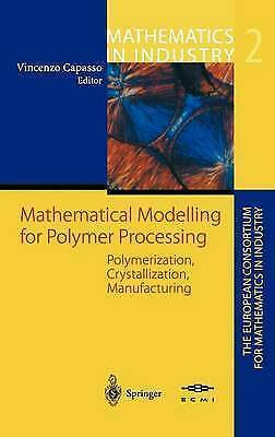 Mathematical Modelling for Polymer Processing: Polymerization, Crystallization,