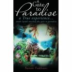 A Gate to Paradise: A True Experience... Made Sarah Touched the Gate to Paradise by Suzan Fakhani (Paperback / softback, 2014)