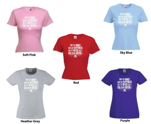 /'MG/' /'They say Money can/'t buy happiness but.../' Ladies Funny MG Car T-shirt