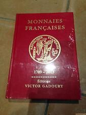 Gadoury - Les Monnaies Françaises de 1789 à 2013