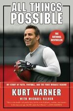 All Things Possible : My Story of Faith, Football and the Miracle Season by Michael Silver and Kurt Warner (2009, Paperback, Reprint)