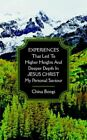 Experiences That LED to Higher Heights and Deeper Depth in Jesus Christ My Perso