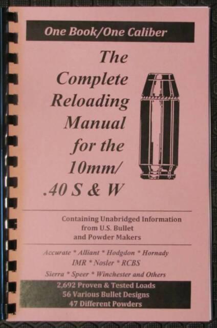 Loadbooks USA 10mm &  40 40 SW Gov't  Complete Reloading Manual Ed