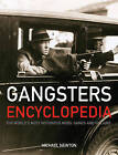 Gangsters Encyclopedia: The World's Most Notorious Mobs, Gangs and Villains by Michael Newton (Hardback, 2007)