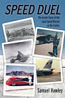 Speed Duel: The Inside Story of the Land Speed Record in the Sixties by Samuel Hawley (Paperback, 2010)