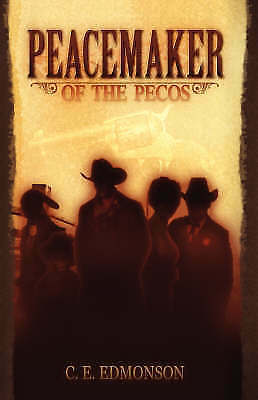 Peacemaker of the Pecos, Paperback by Edmonson, C. E., Brand New, Free P&P in...