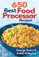 650 Best Food Processor Recipes By George Geary, (paperback), Robert Rose , New, on sale