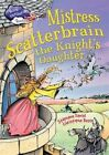 Mistress Scatterbrain the Knight's Daughter by Stephane Daniel (Hardback, 2015)