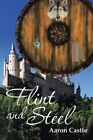 Flint and Steel by Aaron Castle (Paperback / softback, 2015)