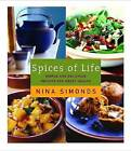 Spices of Life: Simple and Delicious Recipes for Great Health by Nina Simonds (Hardback, 2005)