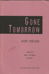 GARY-INDIANA-GONE-TOMORROW-1ST-EDITION-UNCORRECTED-BOUND-GALLEYS-1993