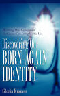 Discovering Our Born-Again Identity by Gloria Kramer (Paperback / softback, 2006)