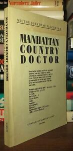 Slocum, Milton Jonathan MANHATTAN COUNTRY DOCTOR  1st Edition 1st Printing