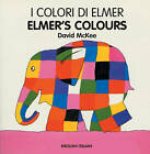 Elmer's Colours by David McKee (Board book, 2004)