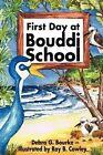 First Day at Bouddi School by Debra G Bourke (Paperback / softback, 2012)
