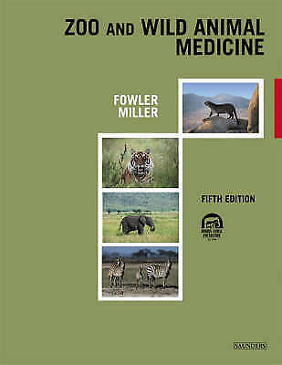 Zoo and Wild Animal Medicine, 5e by Fowler DVM  DACZM  DACVIM  DABVT, Murray E.