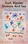 God, Bipolar Disease and Sex by Elena Quevedo (Paperback / softback, 2014)