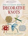 The Ultimate Book of Decorative Knots by Lindsey Philpott (Paperback / softback, 2013)