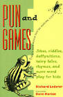 Pun and Games: Jokes, Riddles, Daffynitions, Tairy Fales, Rhymes and More Wordplay for Kids by Richard Lederer (Paperback, 1996)