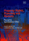 Property Rights, Planning and Markets: Managing Spontaneous Cities by Chris Webster, Lawrence Lai (Hardback, 2003)