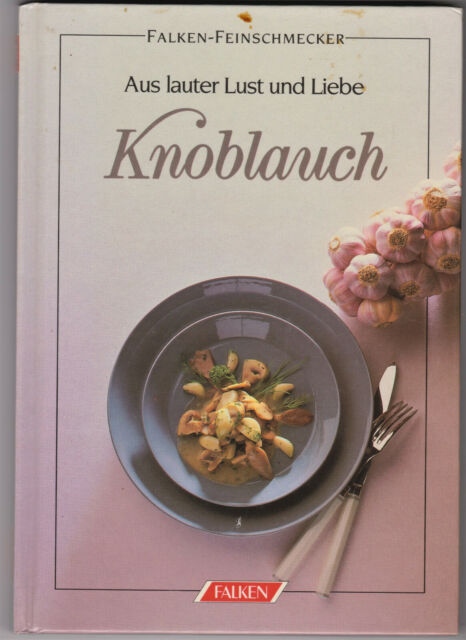 Aus lauter Lust und Liebe Knoblauch ^ Leonhard Reinirkens gibt Geschmack