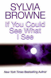034-AS-NEW-034-Browne-Sylvia-If-You-Could-See-What-I-See-The-Tenants-of-Novus-Spiri