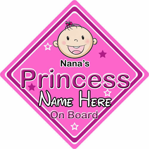 Personalised Child//Baby On Board Car Sign ~ Nanas Princess On Board ~ P/&P