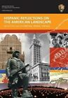 Hispanic Reflections on the American Landscape by Brian D Joyner, National Park Service, Department of the Interior (Paperback / softback, 2009)