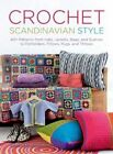 Crochet Scandinavian Style: 40+ Patterns from Hats, Jackets, Bags, and Scarves to Potholders, Pillows, Rugs, and Throws by Eva Wincent, Paula Hammerskog (Paperback, 2014)
