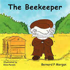 The Beekeeper by Bernard P. Morgan (Paperback, 2007)