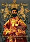 My Life and Ethiopia's Progress The Autobiography of Emperor Haile Sellassie I