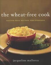 The Wheat-Free Cook: Gluten-Free Recipes for Everyone - LikeNew - Mallorca, Jacq