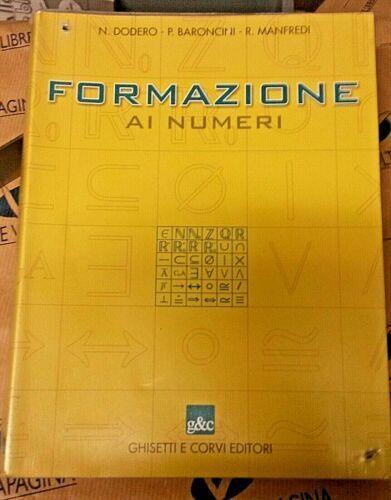 FORMAZIONE AI NUMERI - N.DODERO P.BARONCINI R.MANFREDI - GHISETTI E CORVI