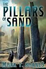 The Pillars of Sand by Mark T. Barnes (Paperback, 2014)