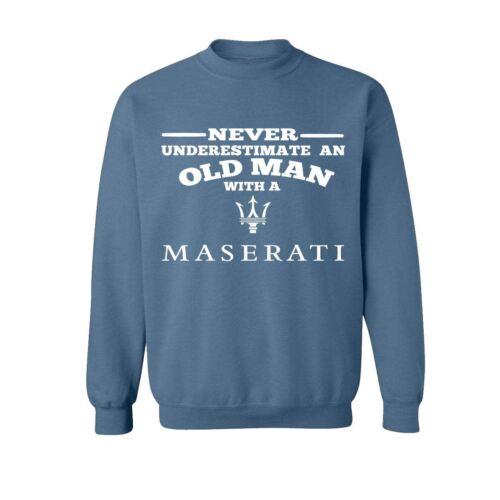 Maserati Never Underestimate An Old Man  Mens Sweatshirts