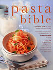 The Pasta Bible: A Complete Guide to All the Varieties and Styles of Pasta with Over 150 Inspirational Recipes from Classic Sauces to Superb Salads, and from Robust Soups to Baked Dishes by Jeni Wright (Hardback, 2013)