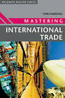 Mastering International Trade by Chris Marshall (Paperback, 2002)