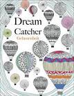 Dream Catcher - Gelassenheit von Christina Rose (2015, Taschenbuch)