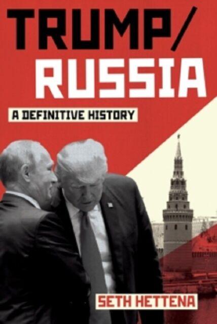 Trump Russia A Definitive History by Seth Hettena New Hardback Book