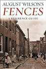 August Wilson's Fences: A Reference Guide by Sandra G. Shannon (Hardback, 2003)