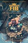 The Unbelievable Fib 2: Over the Underworld by Adam Shaughnessy (Hardback, 2016)