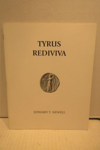 Tyrus Rediviva Coinage of Tyre by Edward T Newell