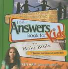 The Answers Book for Kids, Volume 3: 22 Questions from Kids on God and the Bible by Ken Ham (Hardback, 2009)
