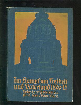 Unter Der Voraussetzung Im Kampf Um Freiheit Und Vaterland 1806-15 Napoleon Völkerschlacht Geschickte Herstellung