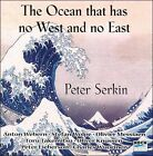 The Ocean that Has No West and No East (CD, May-2000, Koch International Classics)
