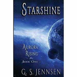 Starshine-Aurora-Rising-Book-One-Paperback-by-Jennsen-G-S-Brand-New-Fre